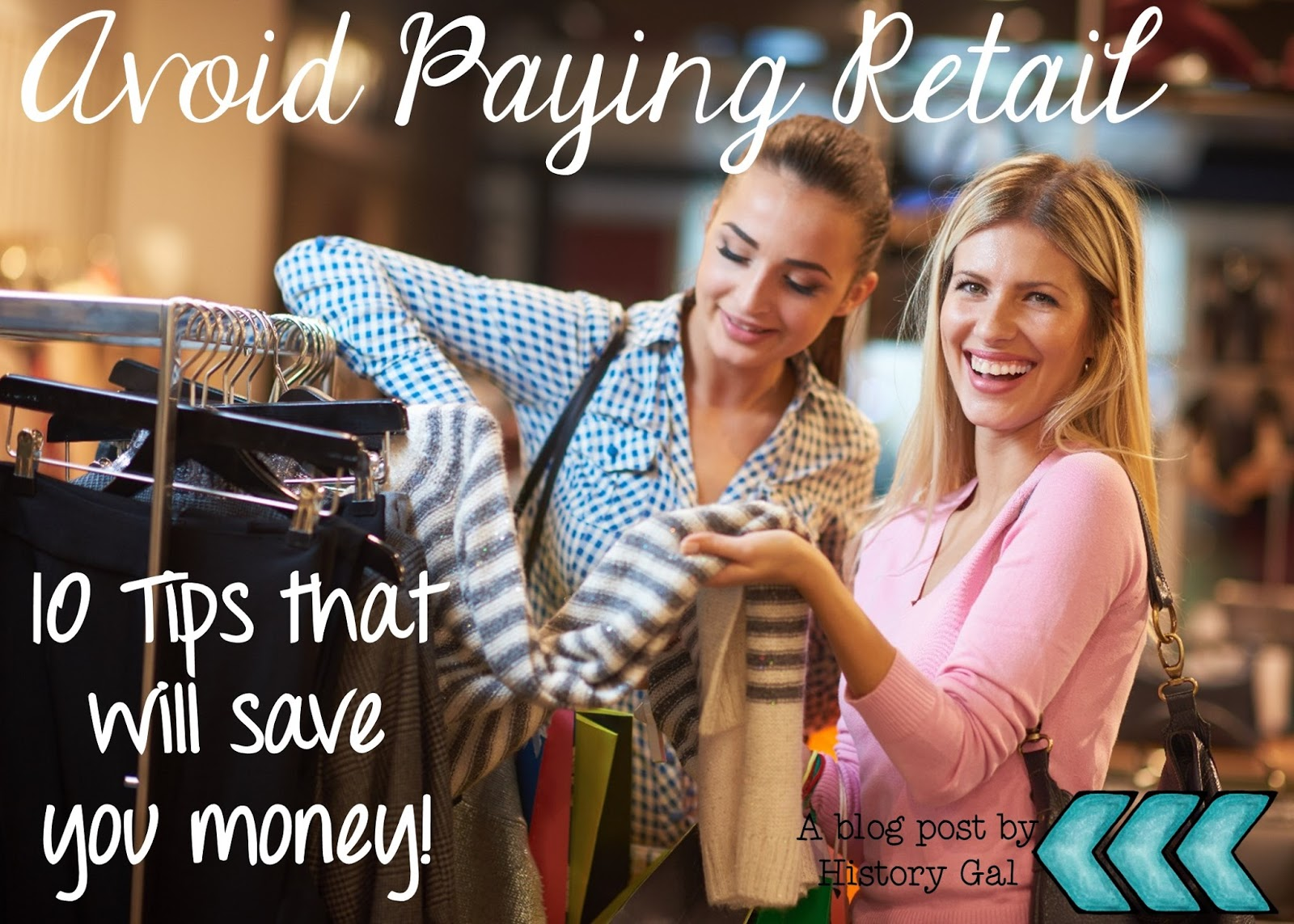 10 Tips to Avoid Paying Retail By History Gal