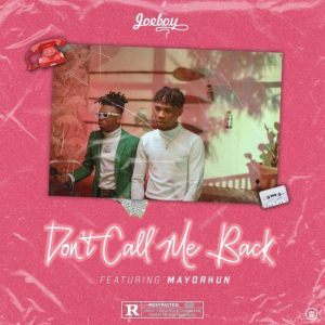 Joeboy _feat. Mayorkun - Don't Call Me Back  Mp3 Free Download