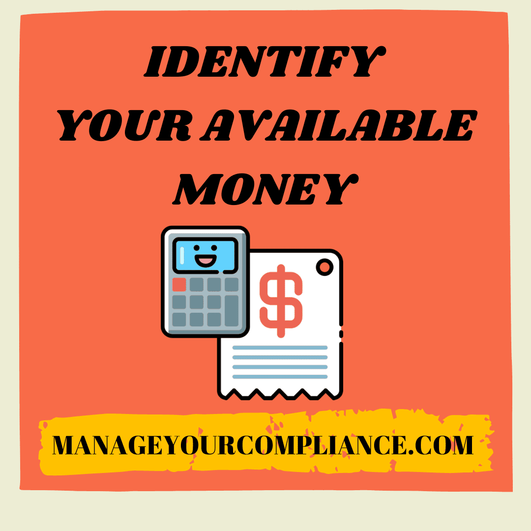 Identify your available money is an another step to manage your finance .