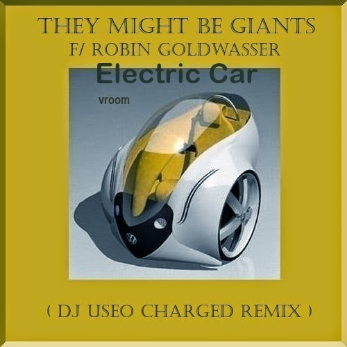 They Might Be Giants Electric Car Dj Useo Remix