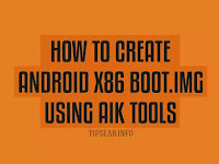 How To Create/Get Android x86 boot.img (Image) using AIK Tools
