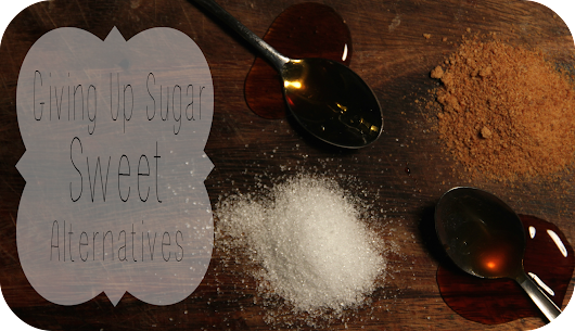 Giving Up Sugar | Part One | 5 Sweet Alternatives to Sugar
