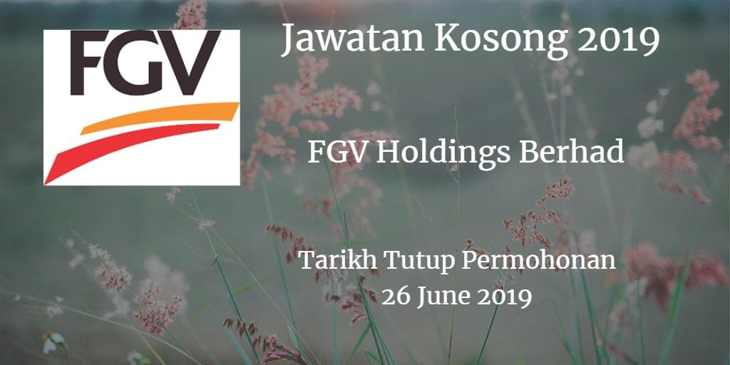 Jawatan Kosong FGV Holdings Berhad 26 June 2019