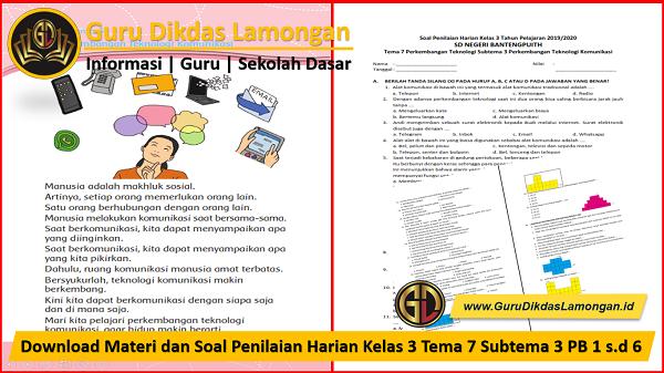 Download Materi dan Soal Penilaian Harian Kelas 3 Tema 7 Subtema 3 PB 1 s.d 6