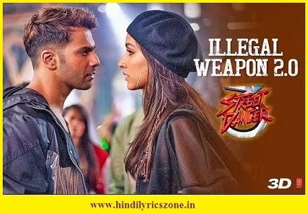 Illegal Weapon 2.0 Lyrics In Hindi Download - Street Dancer 3D ~ Varun D & Shradha Kapoor