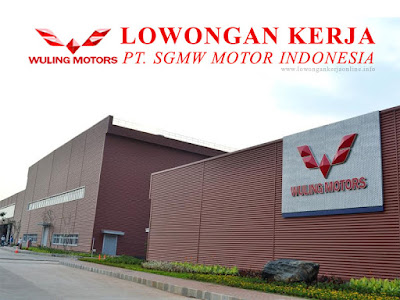 Lowongan Kerja Jobs : Fresh Graduated for Sales Department, Maintenance Mechanical/Electrical Lulusan Min SMA SMK D3 S1 PT SGMW Motor Indonesia