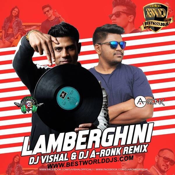 Lamborghini (Remix) - DJ Vishal X A-Ronk,Lamborghini SONGS