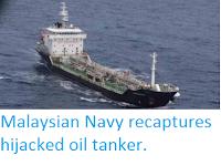 http://sciencythoughts.blogspot.co.uk/2015/06/malaysian-navy-recaptures-hijacked-oil.html
