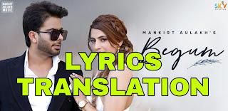 Begum Lyrics in English | With Translation | – Mankirt Aulakh