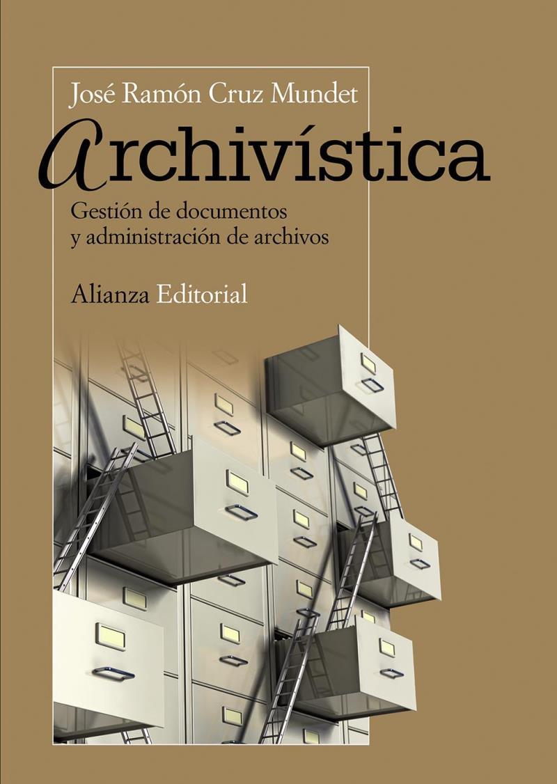 Archivística: Gestión de documentos y administración de archivos – José Ramón Cruz Mundet