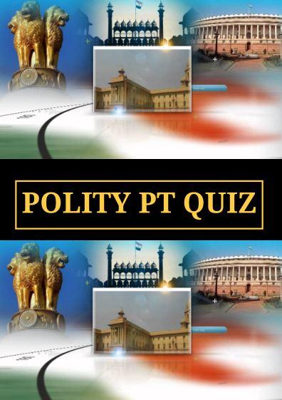 Polity PT Quiz IAS : for IAS Exams PDF