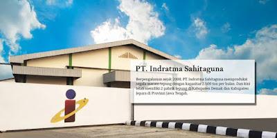 Lowongan PT Indratma Sahitaguna Demak Kami perusahaan yang bergerak di bidang manufaktur menawarkan lowongan kerja untuk menempati posisi berikut: