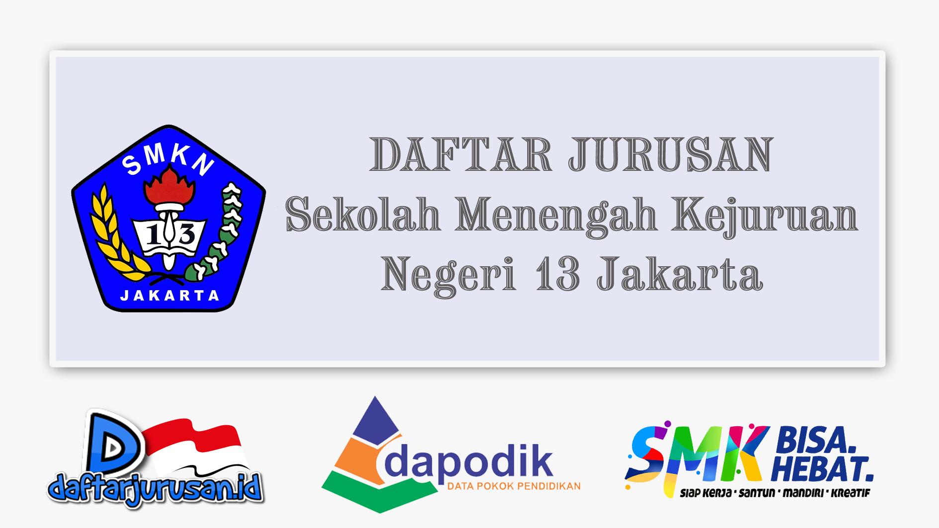 Daftar Jurusan SMK Negeri 13 Jakarta Barat