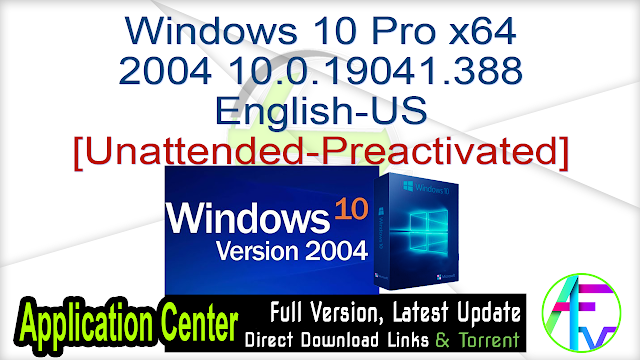 Windows 10 Pro x64 10.0.19041.388 English-US [Unattended-Preactivated]