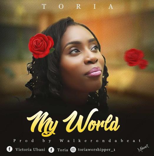 MUSIC: MY WORLD - TORIA || @Toriaworshipper