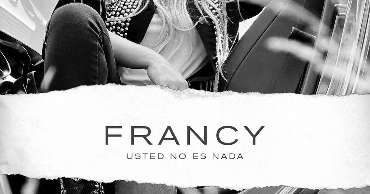 Francy Usted No Es Nada