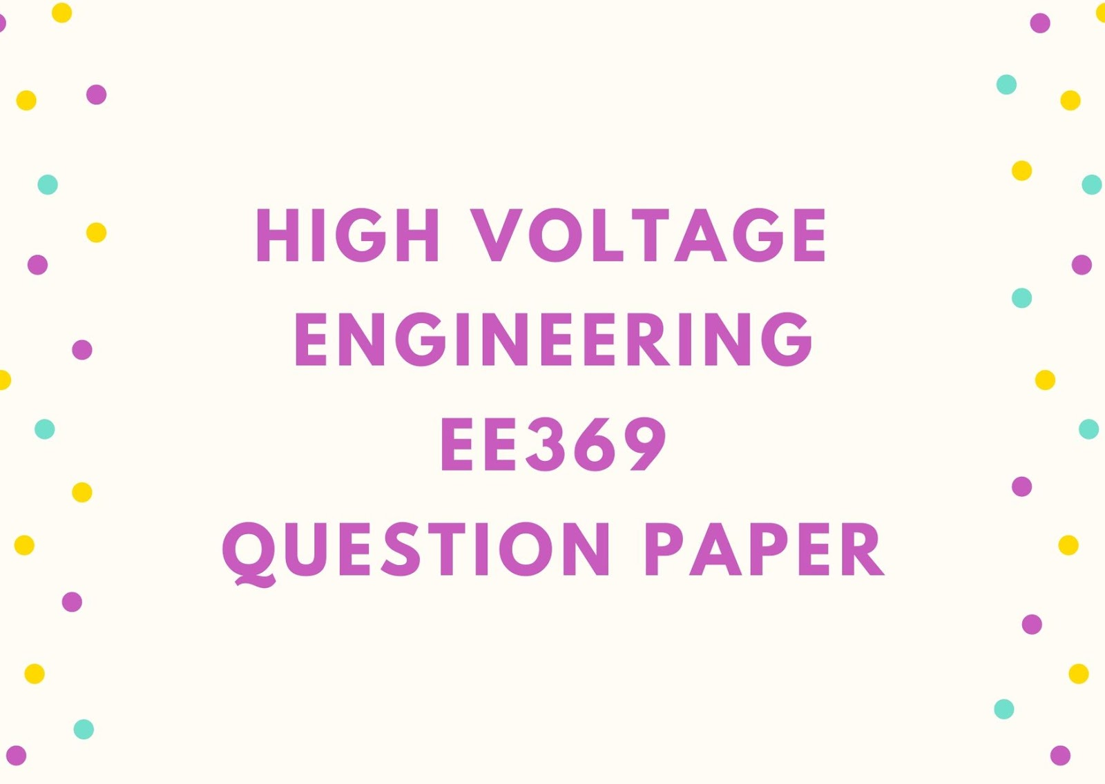 High Voltage Engineering | EE369 | Question Papers (2015 batch)