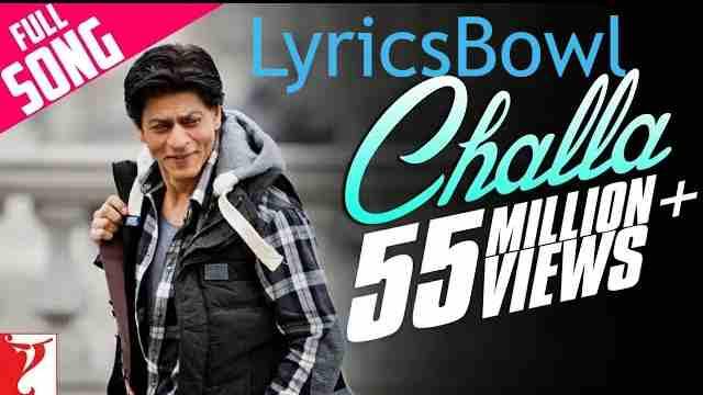 Challa Lyrics - Jab Tak Hai Jaan - LyricsBowl
