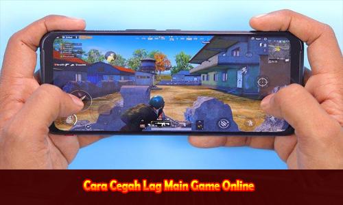 Cara Cegah Lag Main Game Online