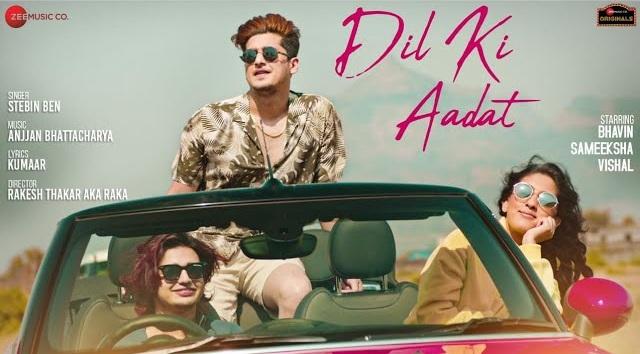 Dil Ki Aadat Lyrics - Stebin Ben Feat Bhavin
