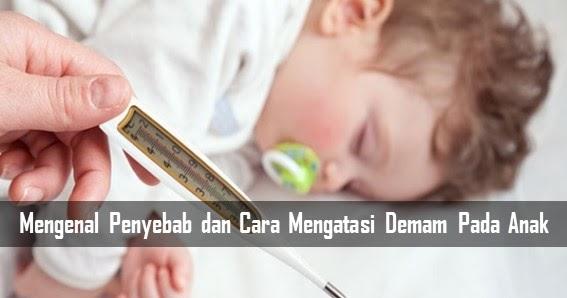 Mengenal Penyebab dan Cara Mengatasi Demam Pada Anak ...