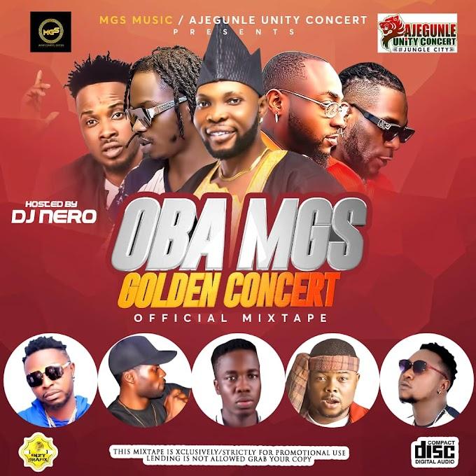 [MIXTAPE] DJ NERO - OBA MGS GOLDEN STONE CONCERT OFFICIAL MIXTAPE