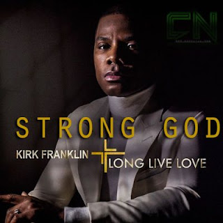 Kirk Franklin: Strong God 2019 Song Download [Mp3 + Lyrics + Video]