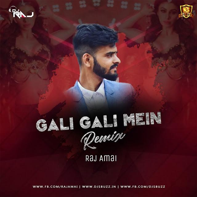 GALI GALI MEIN (REMIX) – K.G.F – DJ RAJ AMAI
