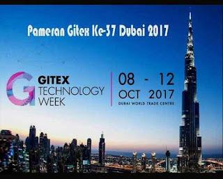 Pameran Gitex Ke-37 Dubai 2017