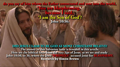 You are blaspheming,' because I said, 'I am the SON OF GOD'? John 10:36.