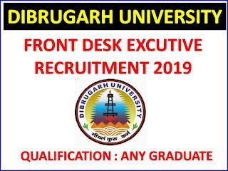 Dibrugarh University Front Desk Executive Recruitment 2019