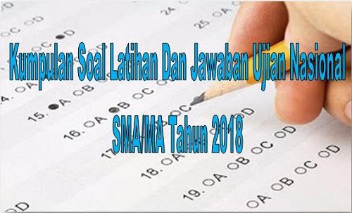 Contoh Soal Latihan Dan Jawaban UN SMA/MA Terbaru