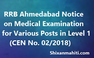 RRB Ahmedabad Notice on Medical Examination for Various Posts in Level 1 (CEN No. 02/2018)