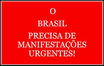A imagem de fundo vermelho e caracteres em branco diz: O Brasil precisa de manifestações urgentes.
