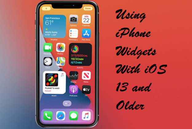 Using iPhone Widgets With iOS 13 and Older
