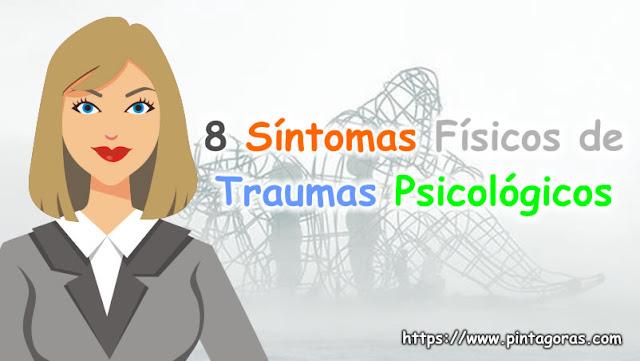 8 Síntomas Físicos de Traumas Psicológicos