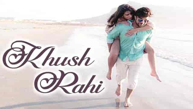 Khush Rahi Lyrics-Navin Kundra, Nirmaan, HvLyRiCs