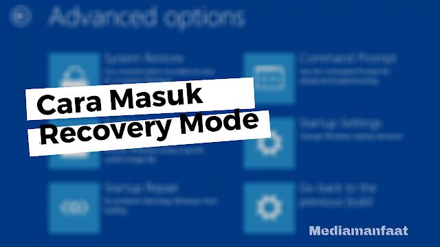 Cara Masuk Ke Recovery Mode Windows