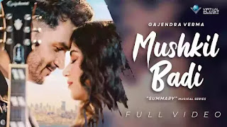 Checkout New song Mushkil badi lyrics penned and sung by Gajendra Verma