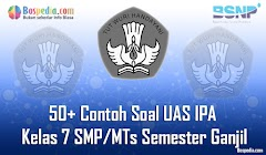 Lengkap - 50+ Contoh Soal UAS IPA Kelas 7 SMP/MTs Semester Ganjil Terbaru