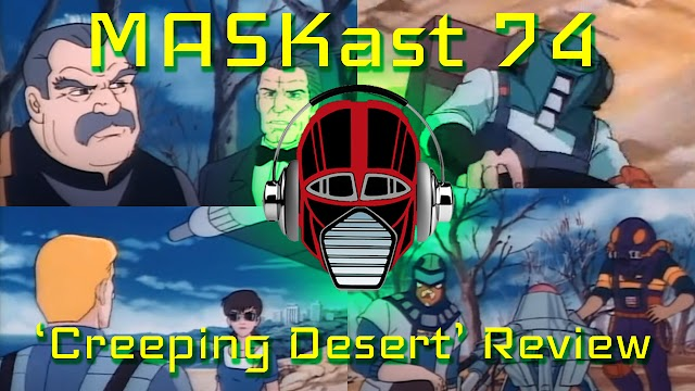 MASKast 74: Creeping Desert Review