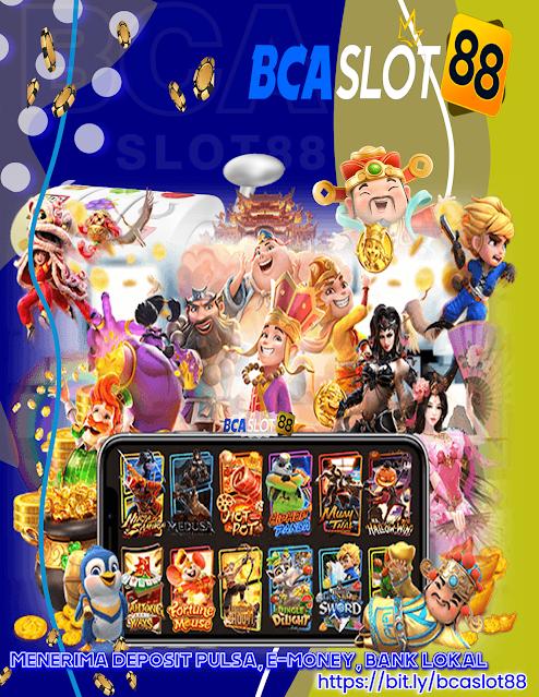 BCASLOT88 Situs Slot Online Deposit Pulsa 5000 10000 Telkomsel Tanpa Potongan