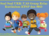 Kumpulan Soal UKK/ UAS Kelas 4 Semester 2 Terbaru