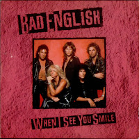 When I see you smile. Bad English