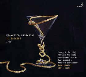 CD REVIEW: Francesco Gasparini - IL BAJAZET (Glossa GCD 923504)