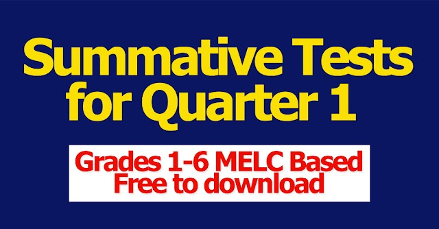 Grades 1-6 Summative Tests for Quarter 1 MELC Based | Free to download
