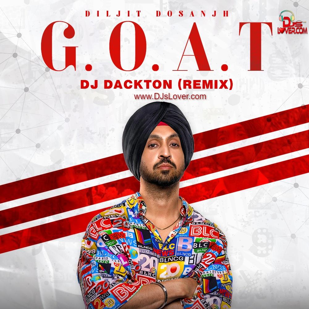 Diljit Dosanjh G.O.A.T Remix DJ Dackton
