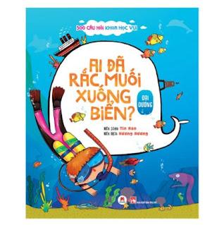 300 Câu Hỏi Khoa Học Vui Đại Dương: Ai Đã Rắc Muối Xuống Biển? ebook PDF-EPUB-AWZ3-PRC-MOBI