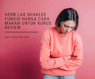 Herb Lax Shaklee Fungsi Harga Cara Makan Untuk Kurus Review