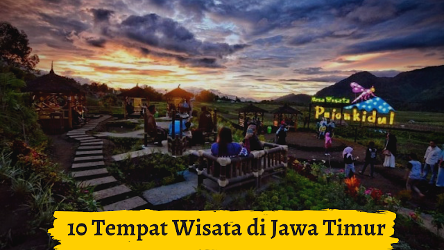 10 Tempat Wisata di Jawa Timur Yang Wajib Dikunjungi